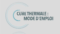 Conso Mag : Cure thermale - Mode d'emploi